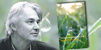 Ausgehend von einer intensivierten Wahrnehmung des äusseren Lebensstromes lädt das neue Buch von Kasten Massei ein zur Selbst- und Welterkundung, ... - Massei_Karsten_Zwiegespraech-mit-der-Erde_350